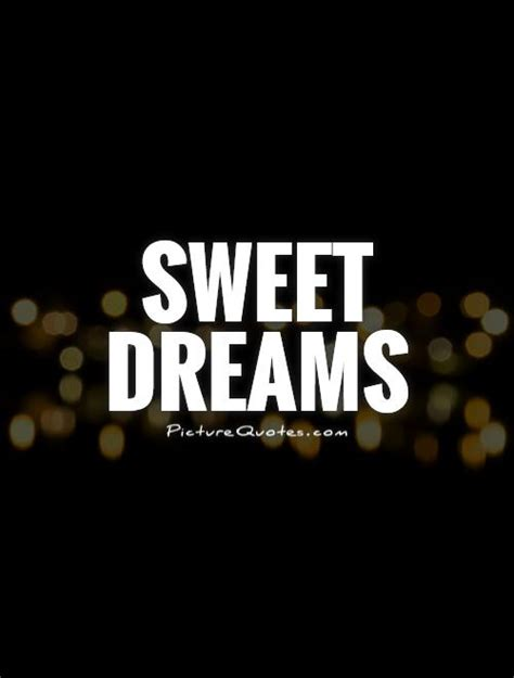 Sweet Dreams by Sweet Dreams Quotes And Pictures