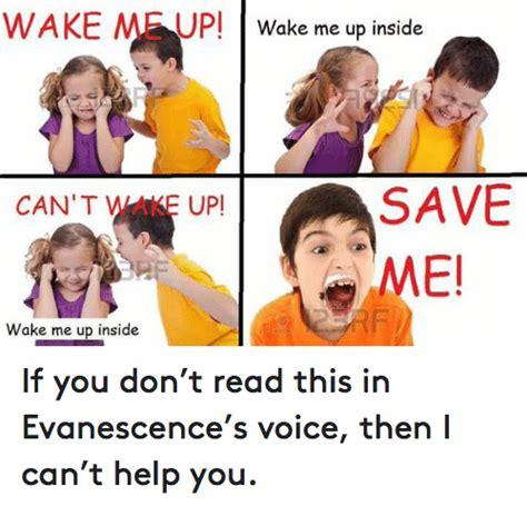 Wake Up Meme - wake p wake me up inside save can t up wak me wake me