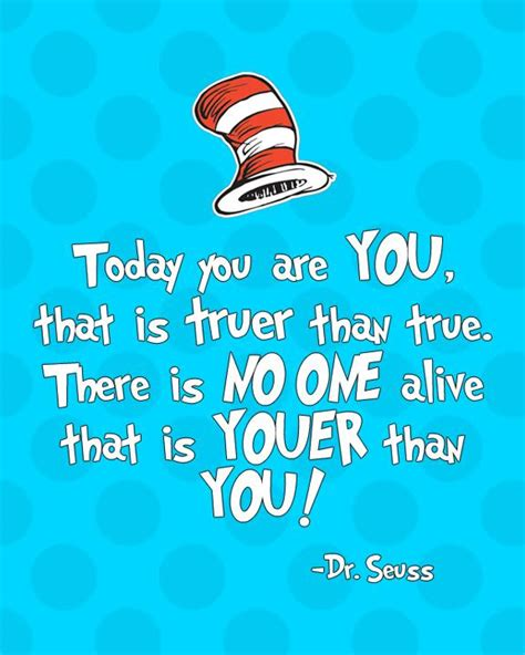 Dr Suess Birthday Quotes Today You Are You Dr Seuss Quote Free Printable