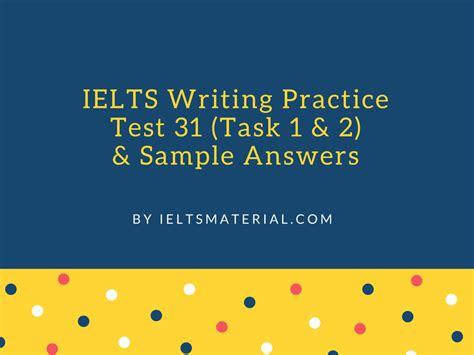 Ielts Writing Task 1 29 187 Ielts Writing by Ielts Writing Practice Test 31 Task 1 2 Sle Answers