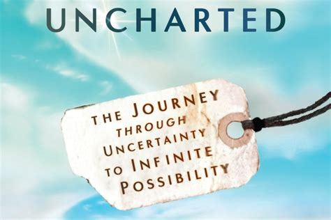 uncharted the journey through uncertainty to infinite possibility books uncharted omtimes magazine