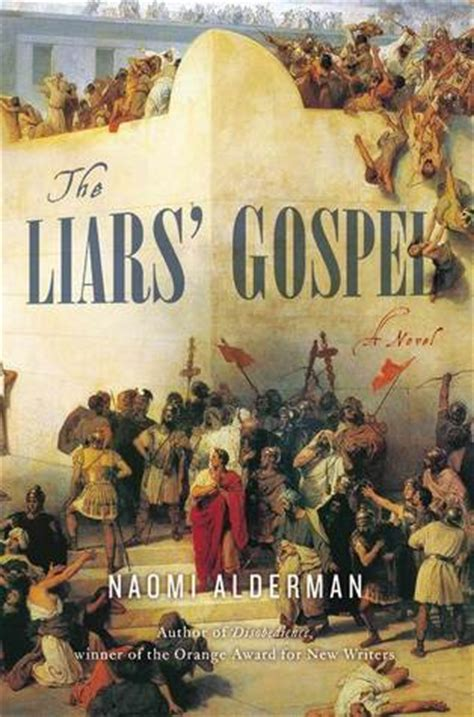 friends and other liars a novel books the liars gospel by alderman reviews discussion