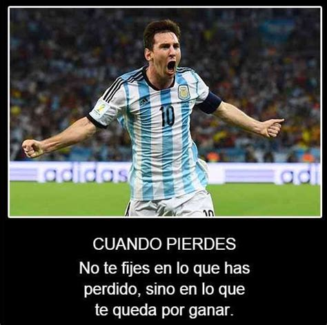 imagenes motivadoras de messi 53 best images about frases de futbol on pinterest fifa