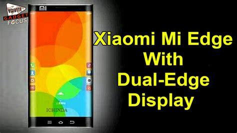 Hp Xiaomi Mi Edge xiaomi mi edge with dual edge display tipped to launch in