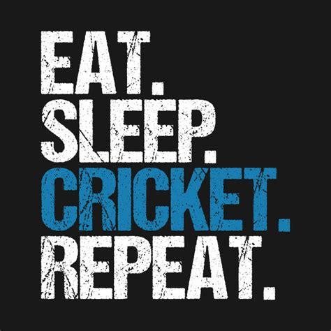 Kaos Eat Sleep Repeat Design eat sleep cricket repeat cricket t shirt teepublic