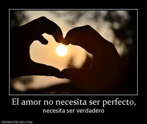 el amor puede ser satanico desmotivaciones desmotivaciones el amor no necesita ser perfecto necesita