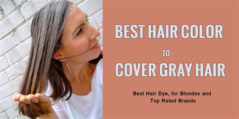 best color to cover gray best hair color dye to cover and hide gray hair hair dye