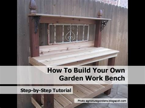 build your own outdoor bench how to build your own garden work bench