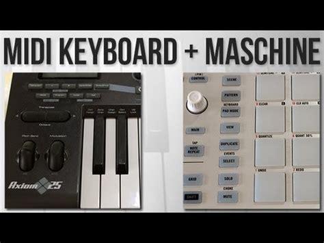 Tutorial Midi Keyboard | tutorial using a midi keyboard with maschine youtube