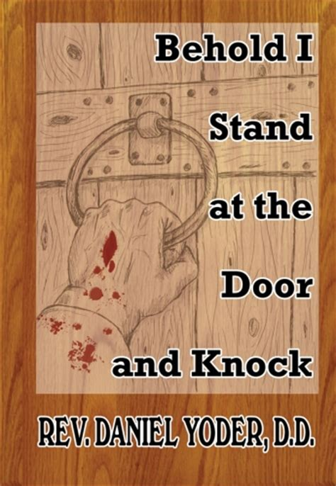 Stand At The Door And Knock by Behold I Stand At The Door And Knock
