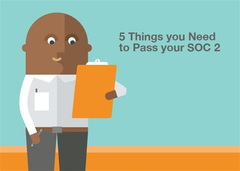 5 Things You Need To At The by 5 Things You Need To Pass Your Soc 2 Prepare For Soc 2