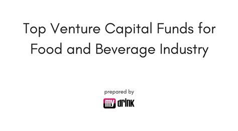 Best Venture Capital Mba Programs by Top Venture Capital Funds For Food And Beverage Industry