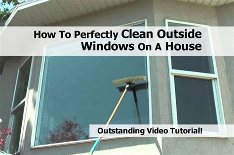 how to wash house windows how to perfectly clean outside windows on a house