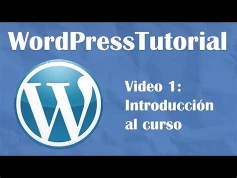 tutorial xss desde cero tutorial wordpress desde cero video 1 introducci 243 n al