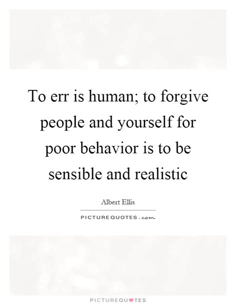 To Err Is Human To Forgive Is Essay by To Err Is Human To Forgive And Yourself For Poor Picture Quotes