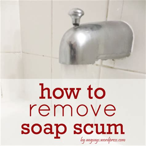 how to remove soap scum from bathtub how to prevent hard water stains angela says