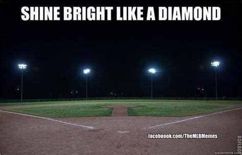 Shine Bright Like A Diamond Meme - 12 best images about softball on pinterest football