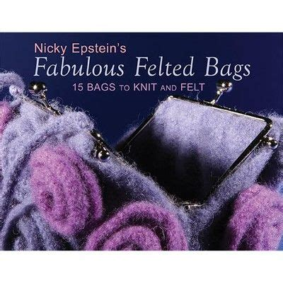 Fabulous Things In Felt by Fabulous Felted Bags Things I Want To Knit Purse Bags