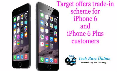 iphone trade in deals target offers trade in scheme for iphone 6 and iphone 6 plus customers