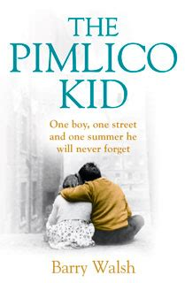 Pimlico Kid barry walsh the pimlico kid