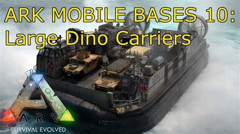 ark boat storage ark mobile bases 10 large dino carriers youtube