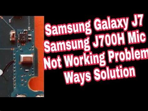 samsung galaxy j7 j700h mic not working problem mic ways solution