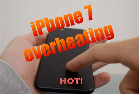 iphone 7 overheating problem how to cool iphone 7