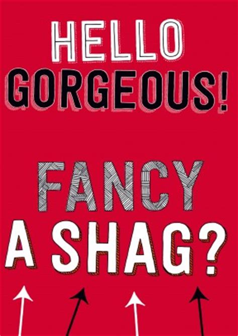 hello gorgeous fancy a shag rude s day card dm2158