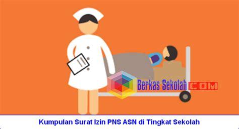 Contoh Surat Izin Sakit Pns by Kumpulan Surat Izin Pns Asn Di Tingkat Sekolah Berkas