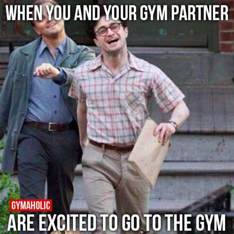 Funny Gym Meme - 15 best images about gym partner quotes on pinterest