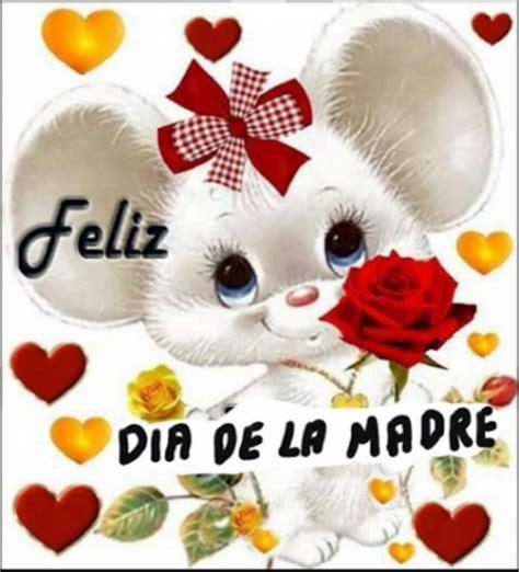 imagenes feliz dia para todas las madres las mejores felicitaciones por el d 237 a de la madre para