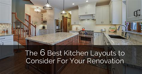 which is the best kitchen layout for your home the 6 best kitchen layouts to consider for your renovation