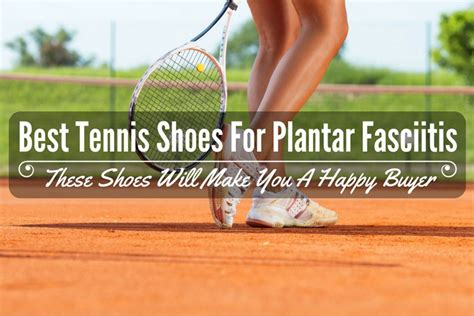 best tennis shoes for plantar fasciitis these shoes will