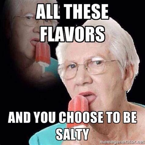All These Flavors And You Choose To Be Salty   myideasbedroom.com