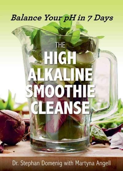Vegan 7 Day Smoothie Detox by The High Alkaline Smoothie Cleanse Balance Your Ph In 7