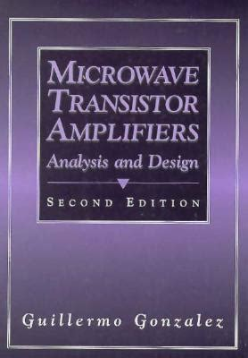 transistor lifier design book microwave transistor lifiers analysis and design by guillermo gonz 225 reviews discussion