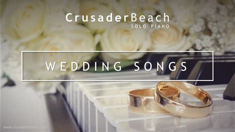 Wedding Aisle Songs Instrumental by Wedding Songs For Walking The Aisle Wedding Piano