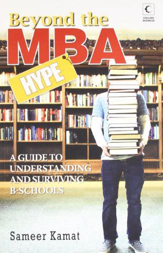 Mba Sameer Kamat by Beyond The Mba Hype A Guide To Understanding And