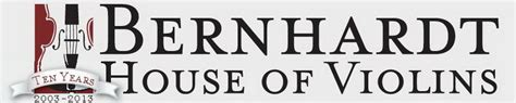 bernhardt house of violins welcome to bernhardt house of violins