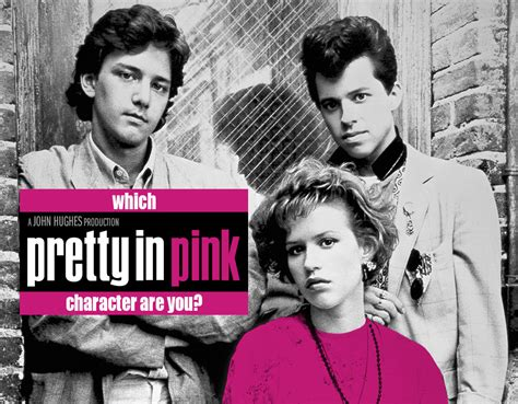 Pretty In Pink by Which Pretty In Pink Character Are You Quiz Zimbio