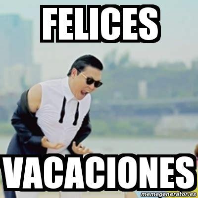 Im Genes Memes Vacaciones | meme gangnam style felices vacaciones 16205980