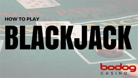 how to play blackjack best best guide to bodog casino