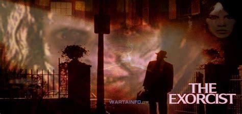 download film horor exorcist 5 film horor paling menakutkan dengan cerita menyeramkan