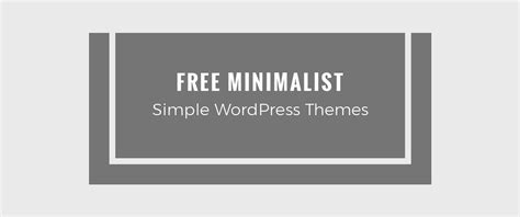 minimalist themes 15 best free minimalist themes and templates 2018