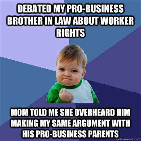 debated my pro business brother in law about worker rights