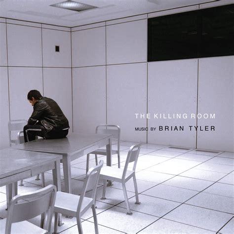the kiling room the killing room original motion picture soundtrack