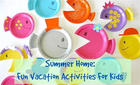 summer home vacation activities for crafts