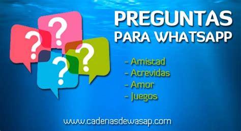 cadenas de whatsapp preguntas y respuestas inclusive al baytar la cadena de preguntas por whatsapp