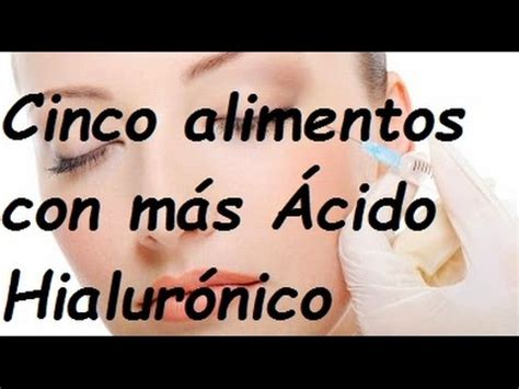 alimentos que contienen acido hialuronico los 5 alimentos con m 225 s 193 cido hialur 243 nico youtube