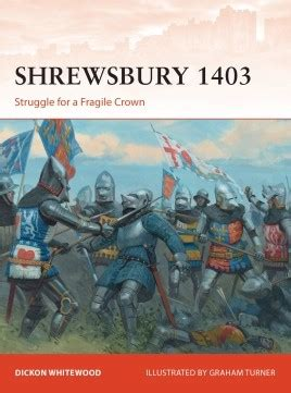 shrewsbury 1403 struggle for a fragile crown caign books shrewsbury 1403 osprey publishing